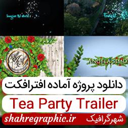 دانلود پروژه آماده افترافکت Tea Party Trailer