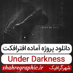دانلود پروژه آماده افترافکت Under Darkness